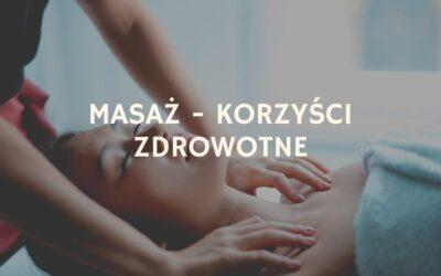 Masaż – korzyści zdrowotne